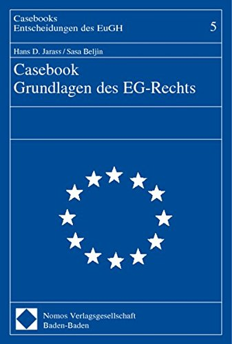 Casebook Grundlagen des EG-Rechts (Casebooks - Entscheidungen des EuGH, Band 5)
