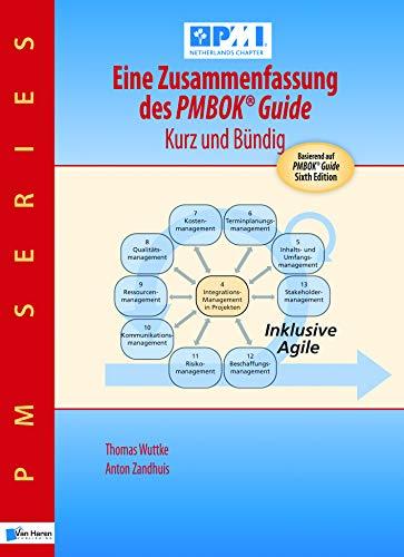 Eine Zusammenfassung des PMBOK(R) Guide  - Kurz und buendig: Basierend auf PMBOK® Guide 6. Ausgabe von PMI (Best practice)