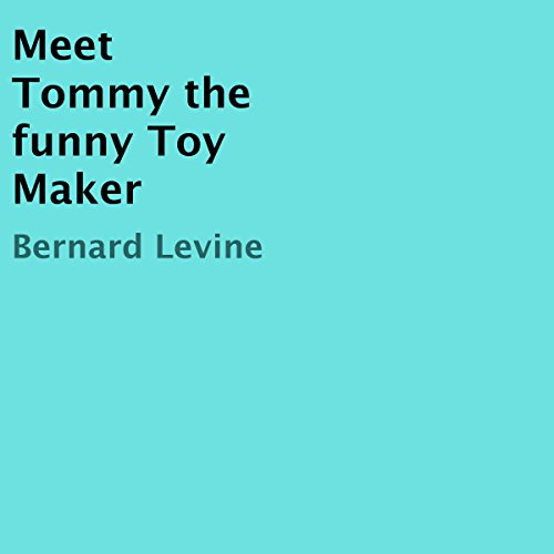 Meet Tommy the Funny Toy Maker audiobook cover art