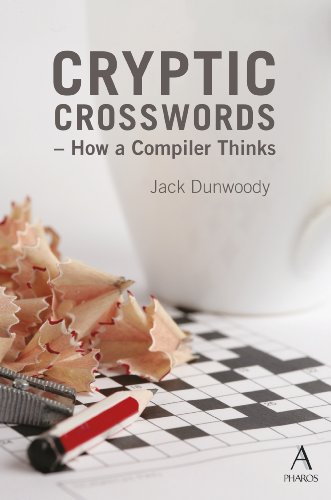 Cryptic Crosswords: How a compiler thinks (English Edition)