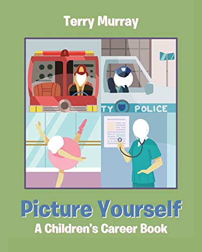 Compare Textbook Prices for Picture Yourself: A Children's Career Book Illustrated Edition ISBN 9781645319023 by Murray, Terry