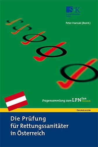 Die Prüfung für Rettungssanitäter in Österreich. Fragensammlung zum LPN-San Österreich