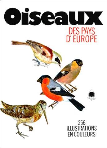 Oiseaux des pays d'Europe. 256 illustrations en couleurs, 21e tirage