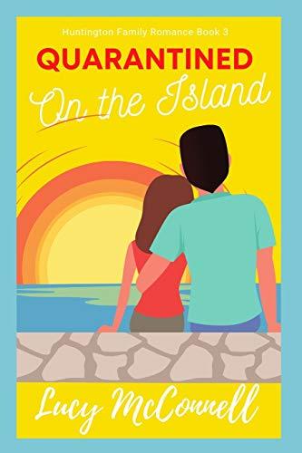 Quarantined on the Island (Huntington Family Romances)