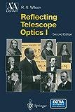 Reflecting Telescope Optics I: Basic Design Theory and Its Historical Development