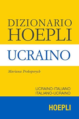 Dizionario Hoepli ucraino. Ucraino-Italiano Italiano-Ucraino