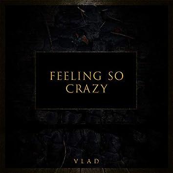 Feeling So Crazy