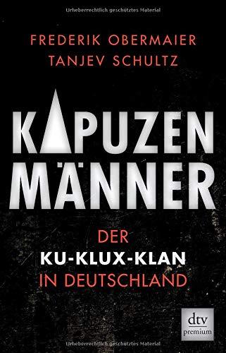 Kapuzenmänner: Der Ku-Klux-Klan in Deutschland