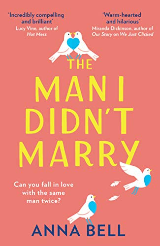 The Man I Didn't Marry: a must read in 2021, the brand new feel good, emotional and hilarious romantic comedy from the author of We Just Clicked