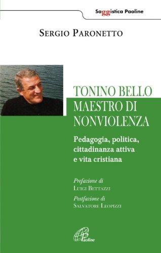 Tonino Bello maestro di non violenza. Pedagogia, politica, cittadinanza attiva e vita cristiana