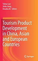 Tourism Product Development in China, Asian and European Countries