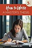 How to Write a Master's Thesis - Yvonne N. Bui