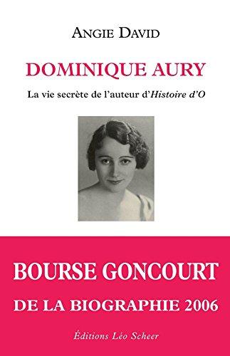 Dominique Aury: La vie secrète de l'auteur d'histoire d'O (LEO SCHEER LITT)