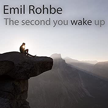 The Second You Wake Up