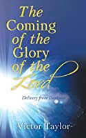 The Coming of the Glory of the Lord: Delivery from Darkness