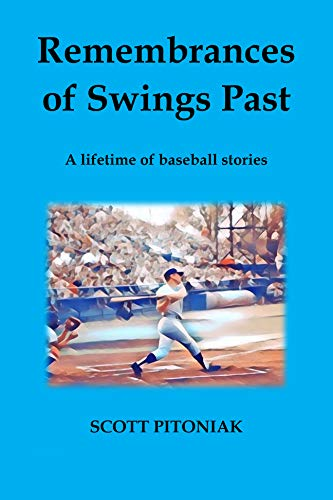 Remembrances of Swings Past: A Lifetime of Baseball Stories (Sports history)