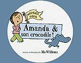 Hourra pour Amanda & son crocodile !