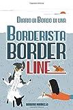 Diario di Bordo di una Borderista Borderline
