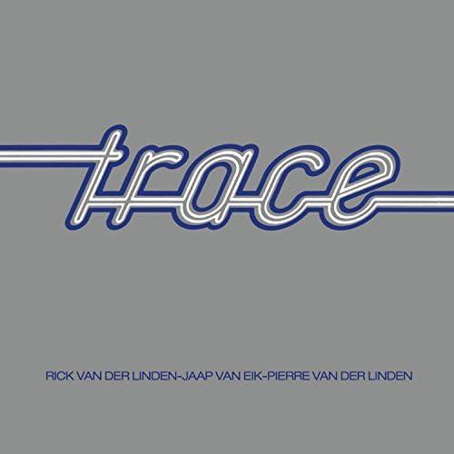 Trace feat. Rick van der Linden, Jaap van Eik & Pierre Van Der Linden