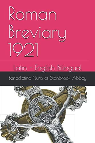 Roman Breviary 1921: Latin - English Bilingual Diurnale Compiled and Translated by The Benedictine Nuns of Stanbrook Abbey (et al.)