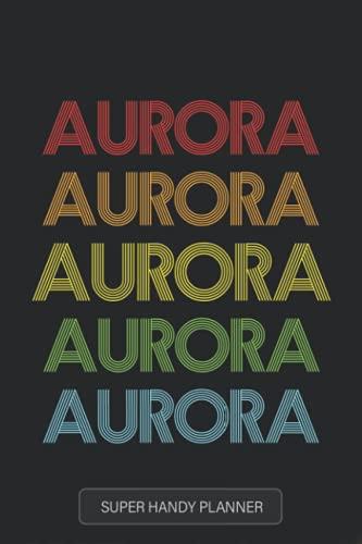 Aurora: Aurora Name Custom Gift Planner Calendar Notebook Journal