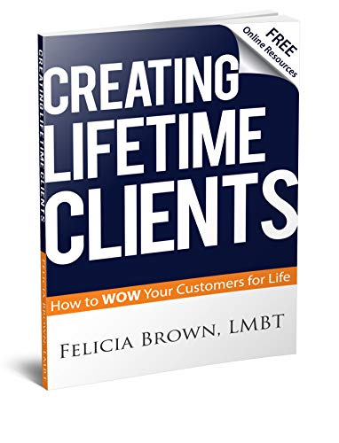 Best Prices! Creating Lifetime Clients: How to WOW Your Customers for Life