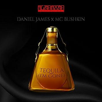 Tequila (I'm Gone) [feat. MC Bushkin]