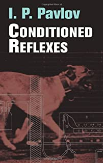 Conditioned Reflexes: An Investigation of the Physiological Activity of the Cerebral Cortex