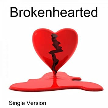 Brokenhearted (Single Version)