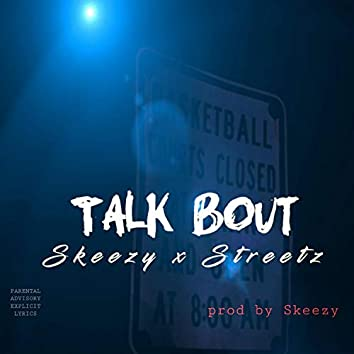 Talk Bout (feat. Streetz)
