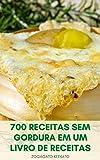 Fazer 700 Receitas Sem Gordura Em Um Livro De Receitas : Cozinhar Sem Gordura - Receitas Sem Gordura...