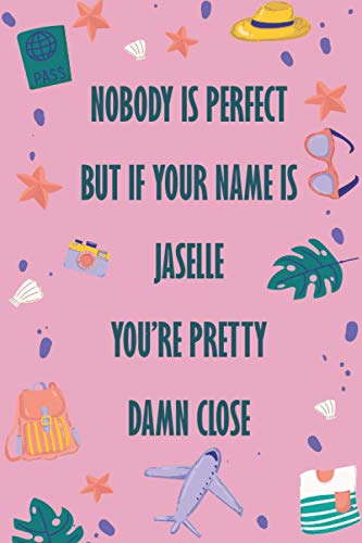 Nobody is Perfect But If Your Name Is JASELLE You're Pretty Damn Close: Funny Lined Journal Notebook, College Ruled Lined Paper, Gifts for JASELLE :for women and girls, Matte cover