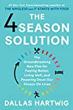 The 4 Season Solution: A Powerful New Plan for Feeling Better, Living Well, and Powering Down Our Always-On Lives
