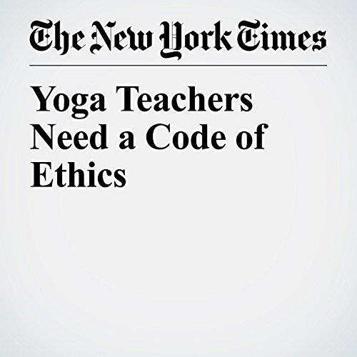 Yoga Teachers Need a Code of Ethics copertina