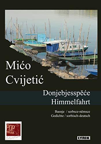 Donjebjesspěće / Himmelfahrt: Basnje / serbsce-němsce. Gedichte / sorbisch-deutsch. (Lyrik)
