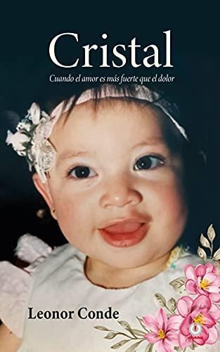 Cristal: Cuando el amor es más fuerte que el dolor (Spanish Edition)
