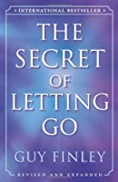 The Secret of Letting Go by Guy Finley(2007-10-08)