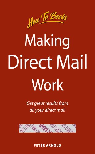 Making Direct Mail Work: Get great results from all your direct mail