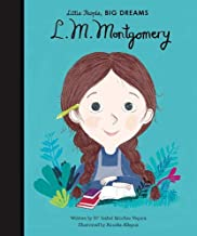 L. M. Montgomery (Little People, BIG DREAMS)