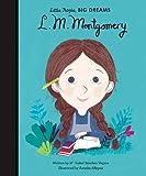 L. M. Montgomery (Little People, Big Dreams, Band 22) - Maria Isabel Sanchez Vegara
