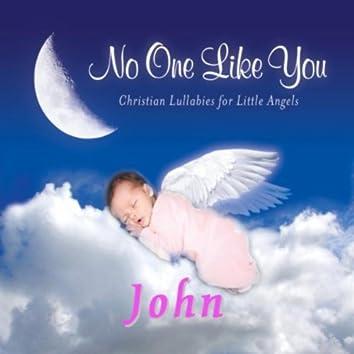No One Like You - Christian Lullabies for Little Angels: John