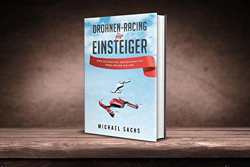 Drohnen-Racing für Einsteiger: Der ultimative Anfängerguide fürs Drone Racing