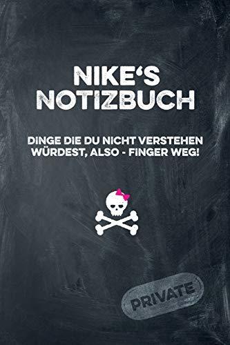 Nike's Notizbuch Dinge die du nicht verstehen würdest, also - Finger weg!: liniertes Notizheft / Tagebuch mit coolem Cover und 108 Seiten A5+ (229 x 152mm)