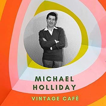Michael Holliday - Vintage Cafè