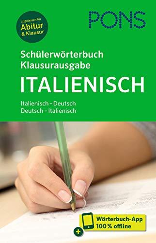 PONS Schülerwörterbuch Klausurausgabe Italienisch: Italienisch-Deutsch / Deutsch-Italienisch. Mit Wörterbuch-App.