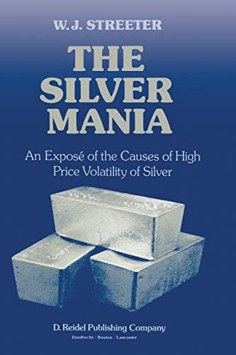 The Silver Mania: An Exposé of the Causes of High Price Volatility of Silver