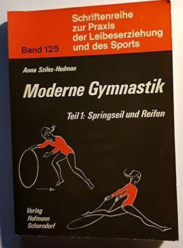 Moderne Gymnastik / Springseil und Reifen (Schriftenreihe zur Praxis der Leibeserziehung und des Sports)