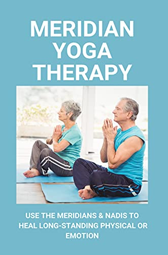 Meridian Yoga Therapy: Use The Meridians & Nadis To Heal Long-Standing Physical Or Emotion: Lenovo Yoga System Update (English Edition)