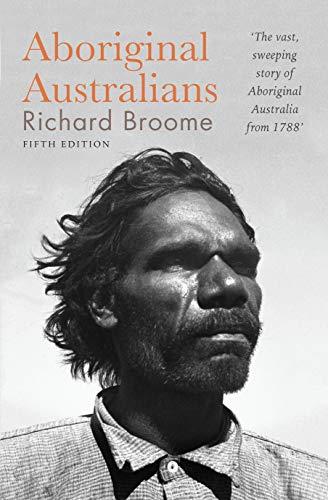 Aboriginal Australians: A History Since 1788