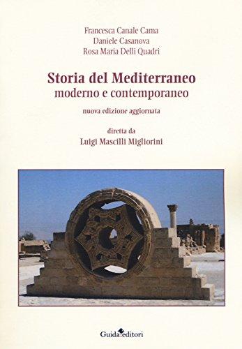 Storia del Mediterraneo moderno e contemporaneo. Nuova ediz.